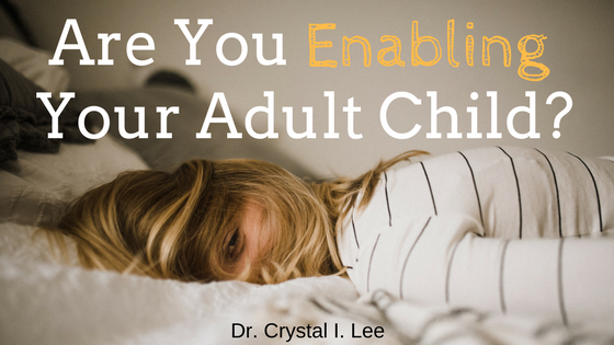 los angeles therapist psychologist enabling adult child entitled child